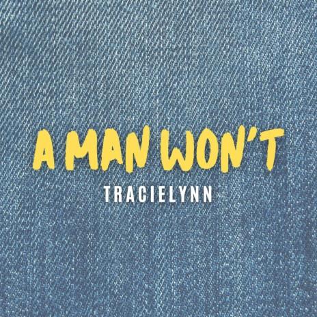 A Man Won't-Boomplay Music