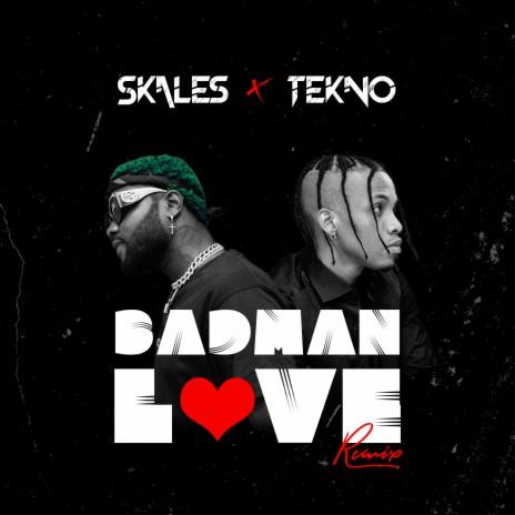 Badman Love (Remix) ft. Tekno-Boomplay Music