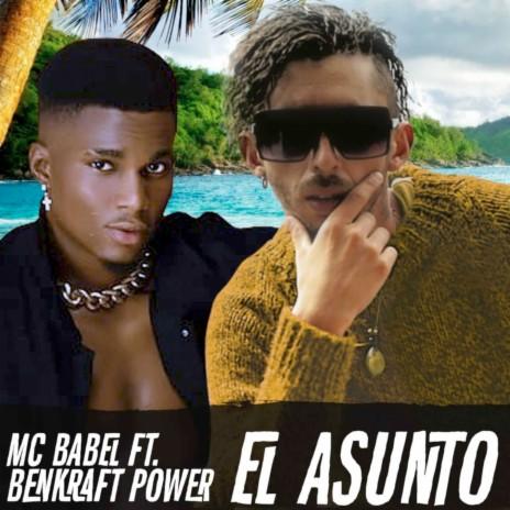 El Asunto ft. Benkraft Power