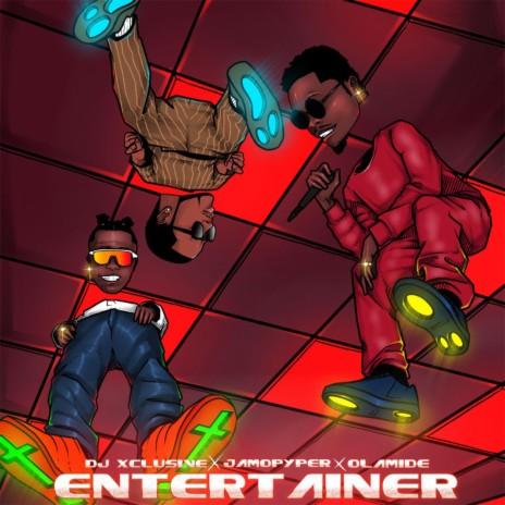 Entertainer ft. Olamide & Jamopyper-Boomplay Music