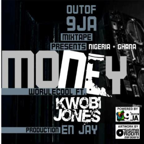 Money (feat. Kwobi Jones)