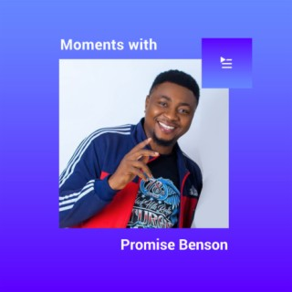 Moments with Promise Benson-Boomplay Music