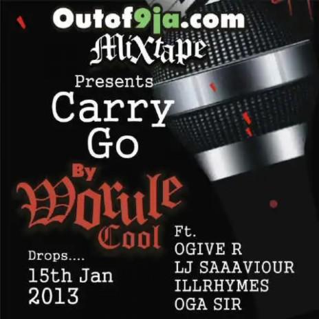 Carry Go (feat. O'give R, LJ Saaaviour, IllRyhmes & Oga Sir)