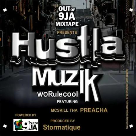 Hustla Muzik (feat. MCskill Tha Preacha)