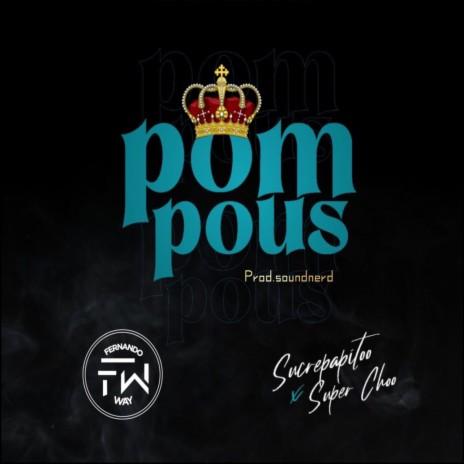 Pompous (feat. Super Choo)
