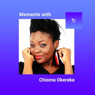 Moments With Chioma Okereke-Boomplay Music