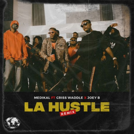 La Hustle (Remix) ft. Criss Waddle & Joey B