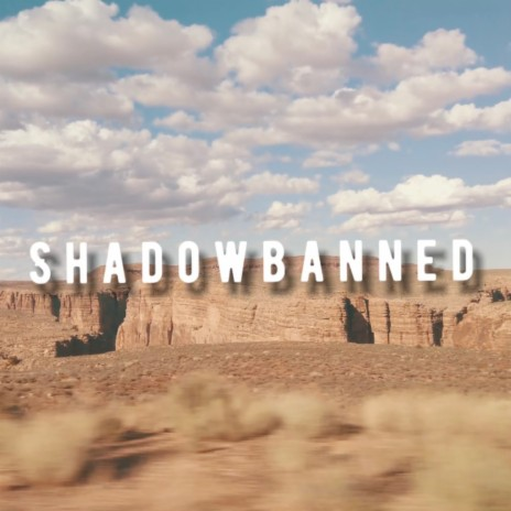 Shadowbanned-Boomplay Music