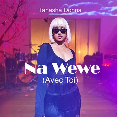 Na Wewe (Avec Toi)