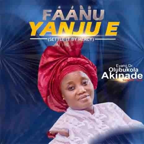 Faanu Yanju E ( Settle By Mercy)-Boomplay Music