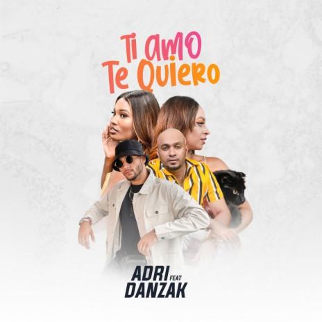 Ti Amo Te Quiero ft. DanZak-Boomplay Music