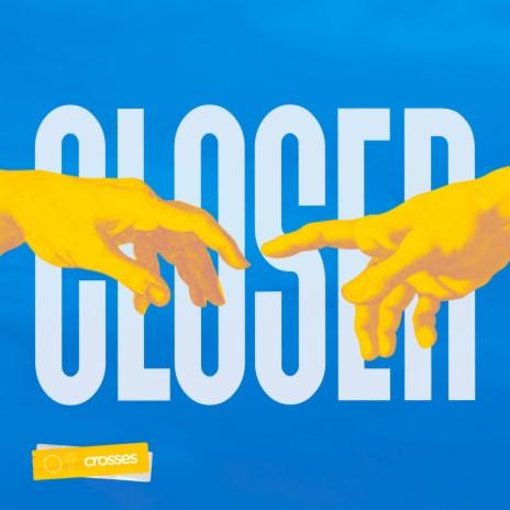 Closer ft. Raptures.