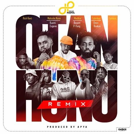 Otan Hunu (Remix) ft. Rich Kent, Malcolm Nuna, Kuami Eugene, Medikal, Bosom P-Yung, Tulenkey, Deon Bokaye & Fameye