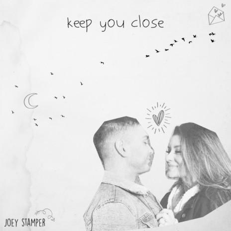 Keep You Close-Boomplay Music