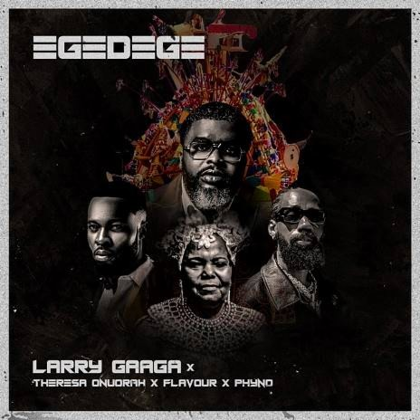Egedege ft. Theresa Onuorah x Flavour x Phyno-Boomplay Music
