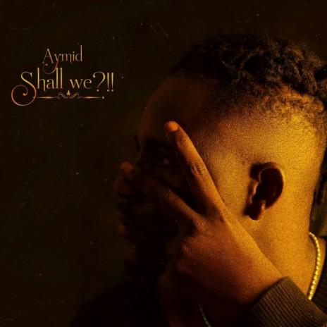 Shall We?!!-Boomplay Music