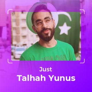 Just: Talhah Yunus