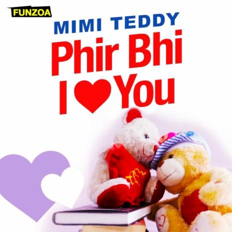 Phir Bhi I Love You (Female Version)
