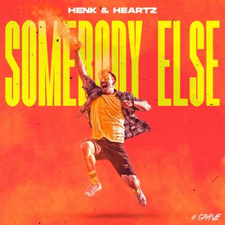 Somebody Else ft. Hearts