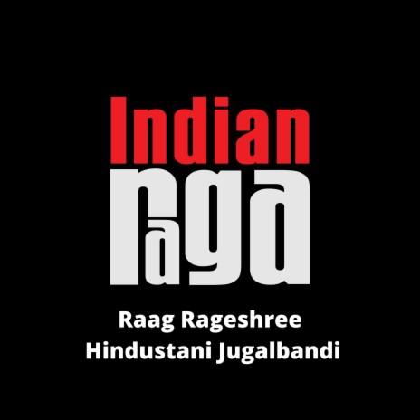 Raag Rageshree - Rageshree - Teental ft. IndianRaga, Shailesh Venkatraman & Anirudh Sharma