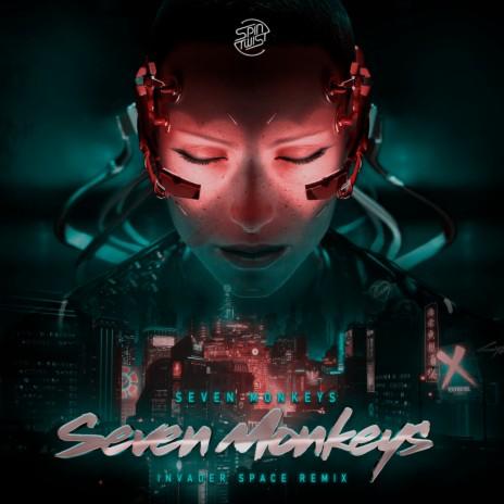 Seven Monkeys (Invader Space Remix)