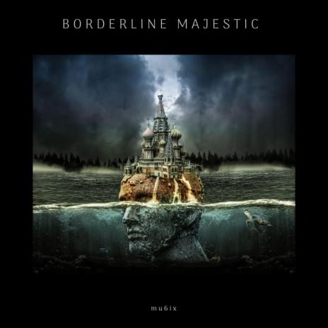 Borderline Majestic