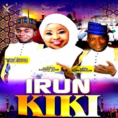 Irun Kiki ft. Alhaja. Ameerah Aminat Ajao & Alh. Ariyo Producer