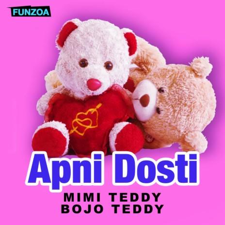 Apni Dosti ft. Bojo Teddy