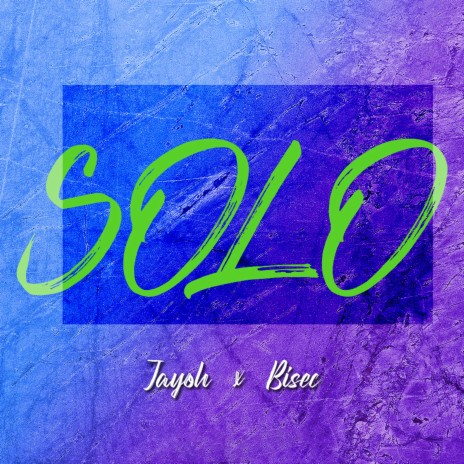 Solo ft. Bisec-Boomplay Music
