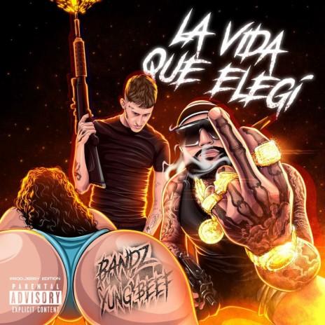 La Vida Que Elegi ft. Yung Beef-Boomplay Music