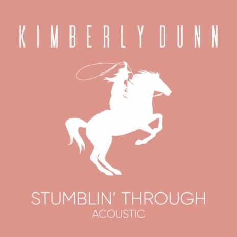 Stumblin' Through (Acoustic)-Boomplay Music