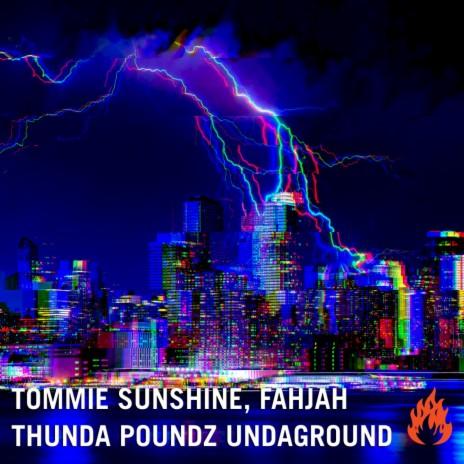 Thunda Poundz Undaground (Original Mix) ft. Fahjah