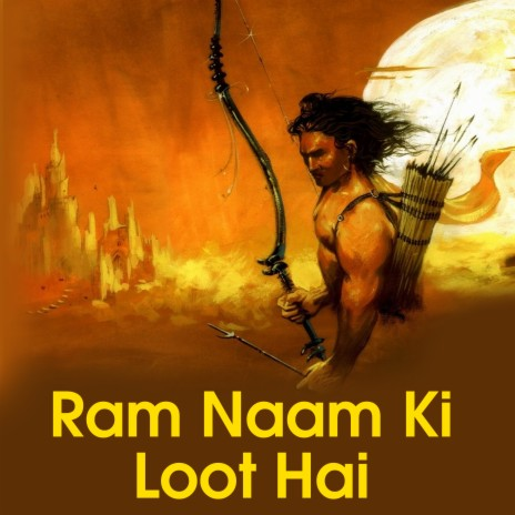 Ram Naam Ki Loot Hai-Boomplay Music