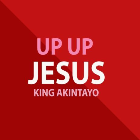 UP UP JESUS-Boomplay Music