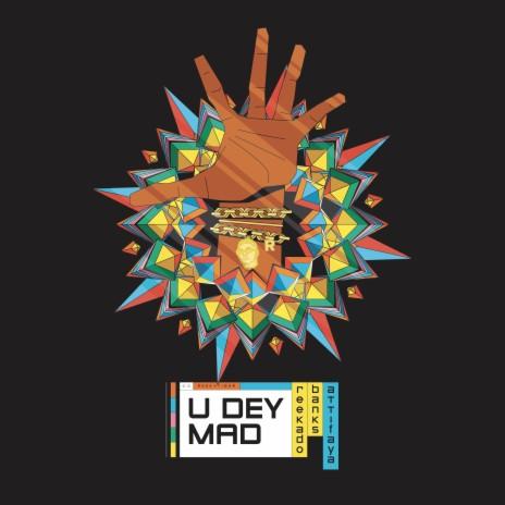 You Dey Mad ft. AttiFaya