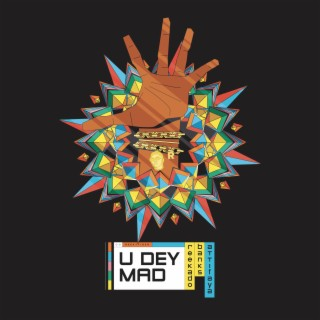 You Dey Mad-Boomplay Music