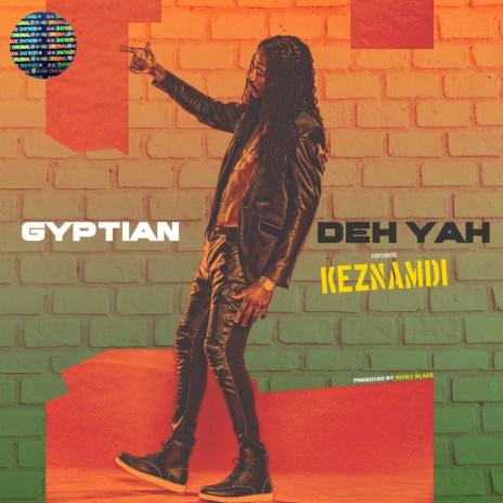 Deh Yah ft. Keznamdi & Ricky Blaze-Boomplay Music