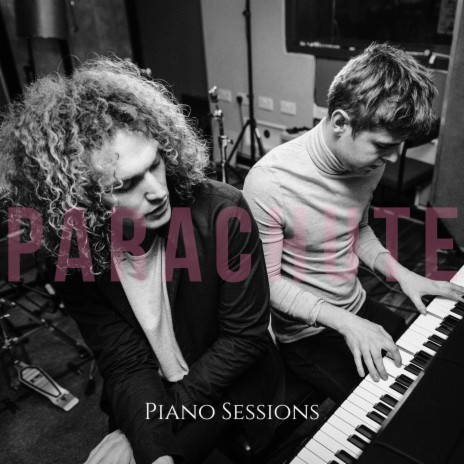 Parachute (Piano Sessions)-Boomplay Music