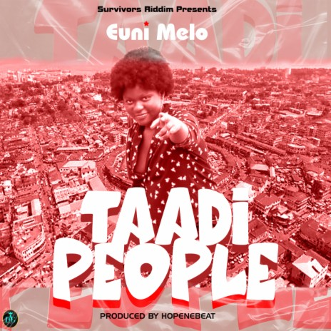 Euni Melo - Taadi People (Survivors Riddim) (Prod by HopeNebeat) - Listen on Boomplay For Free