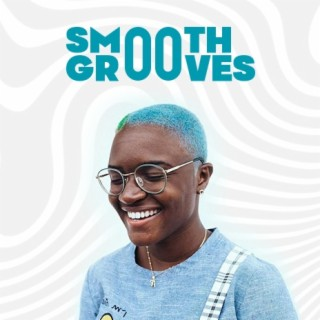 Smooth Grooves - Listen on Boomplay For Free