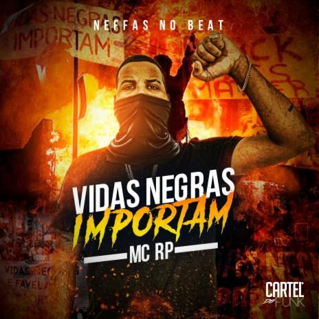 Vidas Negras Importam ft. Neffas no Beat