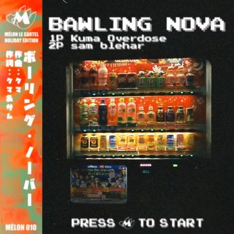 Bawling Nova ft. Sam Blehar