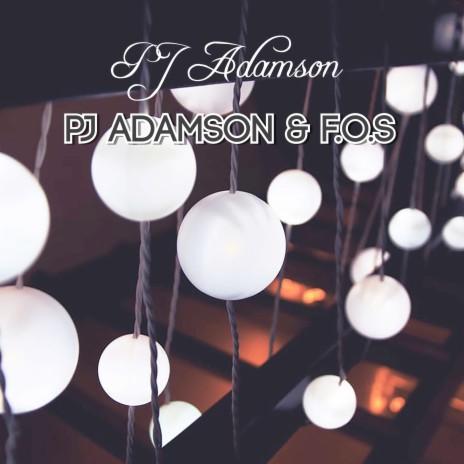 PJ Adamson & F.O.S