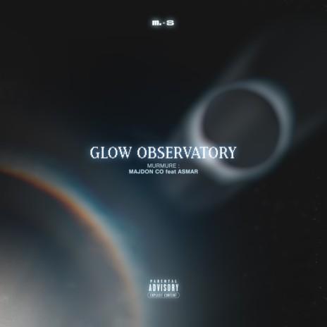 Glow Observatory ft. Majdon Co & Asmar