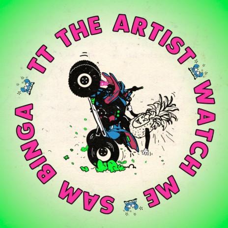 Watch Me ft. TT The Artist