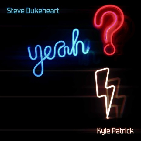 Yeah?! ft. Kyle Patrick