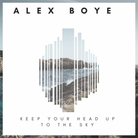 Keep Your Head up to the Sky-Boomplay Music