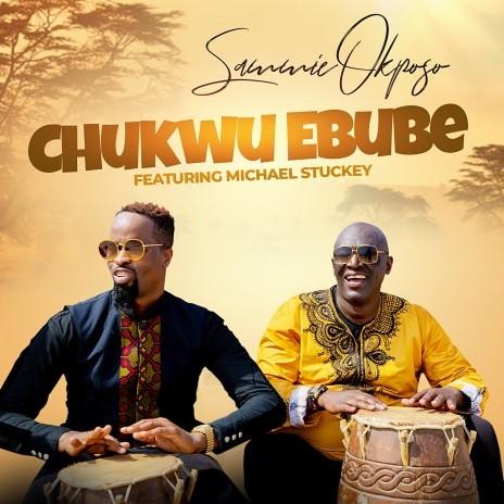 Chukwu Ebube ft. Michael Stuckey