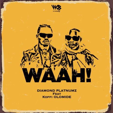 Waah! ft. Koffi Olomide-Boomplay Music