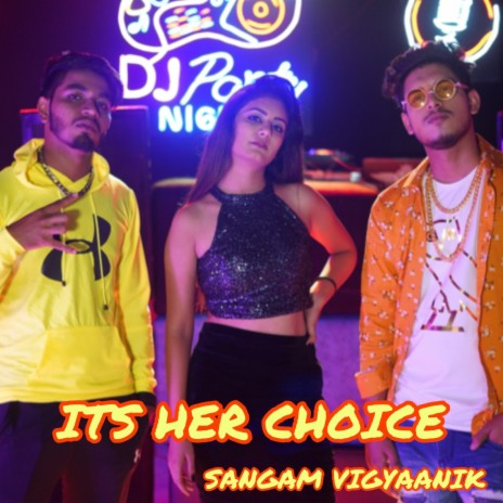 Its Her Choice ft. Asad-Boomplay Music